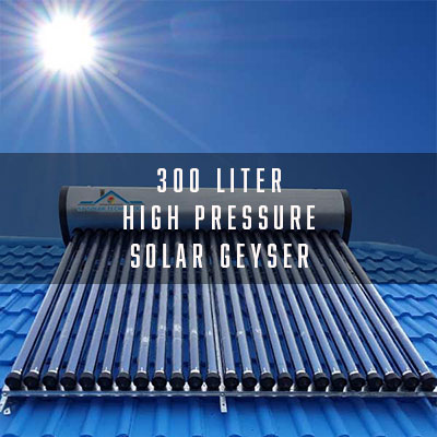 300 Liter Integrated High Pressure Solar Geyser